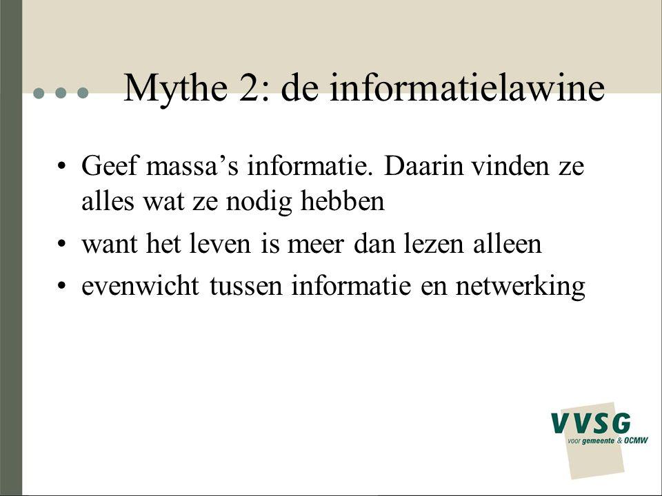 Mythe 2: de informatielawine Geef massa's informatie. Daarin vinden ze alles wat ze nodig hebben want het leven is meer dan lezen alleen evenwicht tus