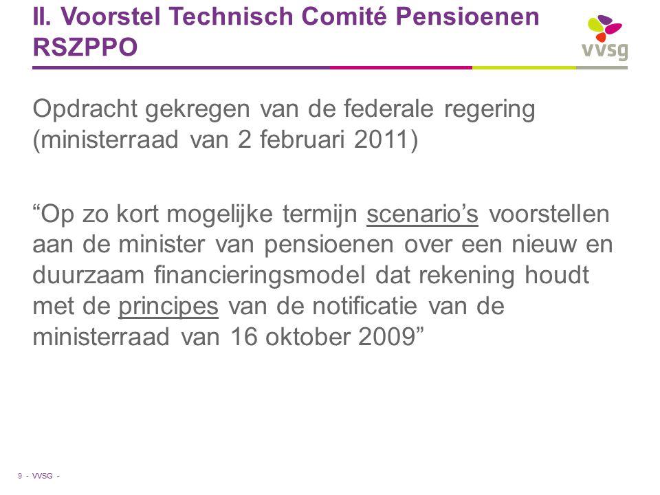 """VVSG - II. Voorstel Technisch Comité Pensioenen RSZPPO Opdracht gekregen van de federale regering (ministerraad van 2 februari 2011) """"Op zo kort mogel"""