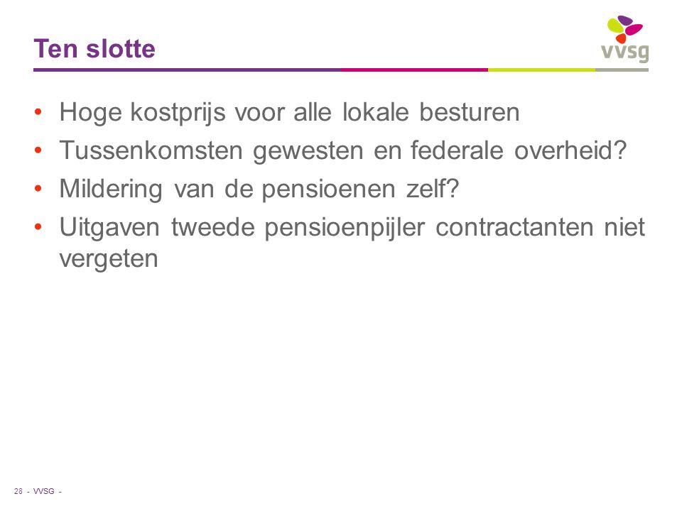 VVSG - Ten slotte Hoge kostprijs voor alle lokale besturen Tussenkomsten gewesten en federale overheid.
