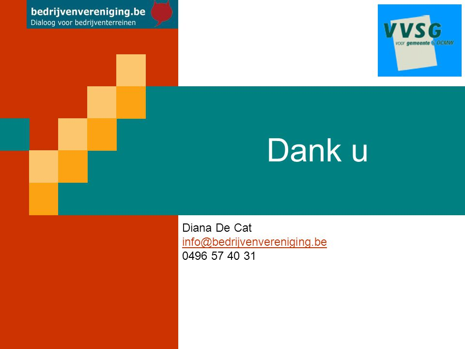 Dank u Diana De Cat info@bedrijvenvereniging.be 0496 57 40 31 info@bedrijvenvereniging.be