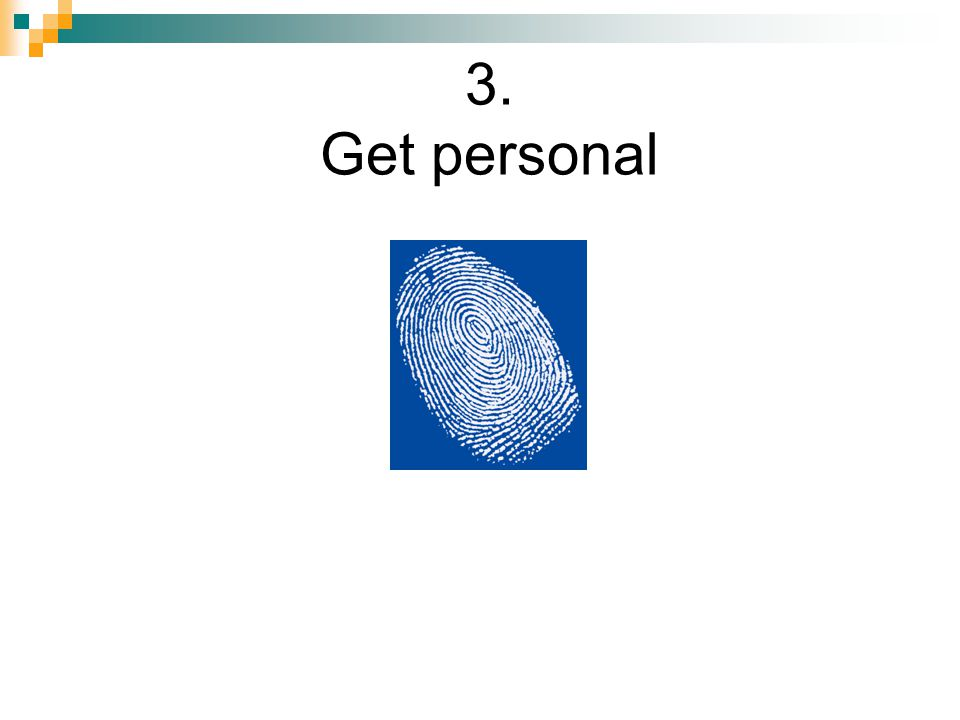 3. Get personal