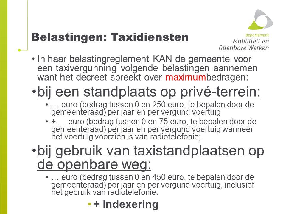 Belastingen: Taxidiensten In haar belastingreglement KAN de gemeente voor een taxivergunning volgende belastingen aannemen want het decreet spreekt ov