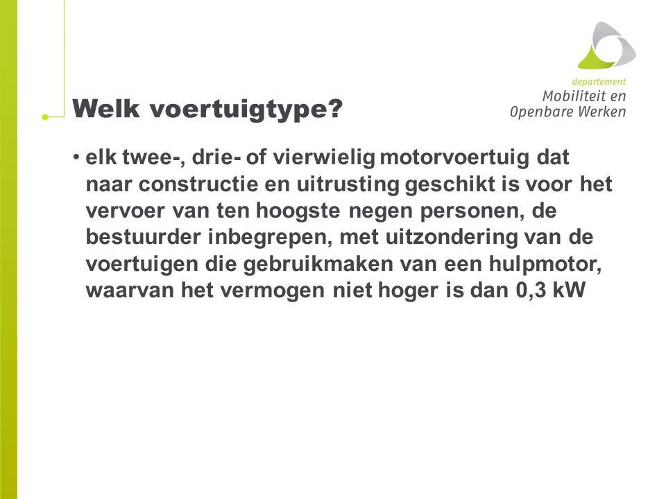 Welk voertuigtype? elk twee-, drie- of vierwielig motorvoertuig dat naar constructie en uitrusting geschikt is voor het vervoer van ten hoogste negen