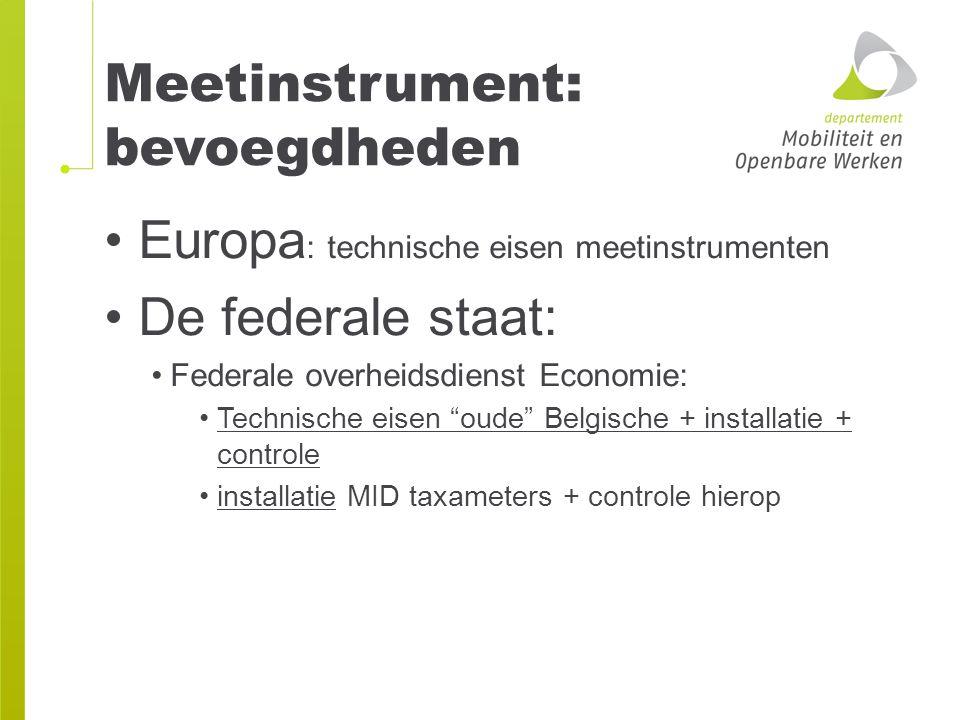 "Meetinstrument: bevoegdheden Europa : technische eisen meetinstrumenten De federale staat: Federale overheidsdienst Economie: Technische eisen ""oude"""