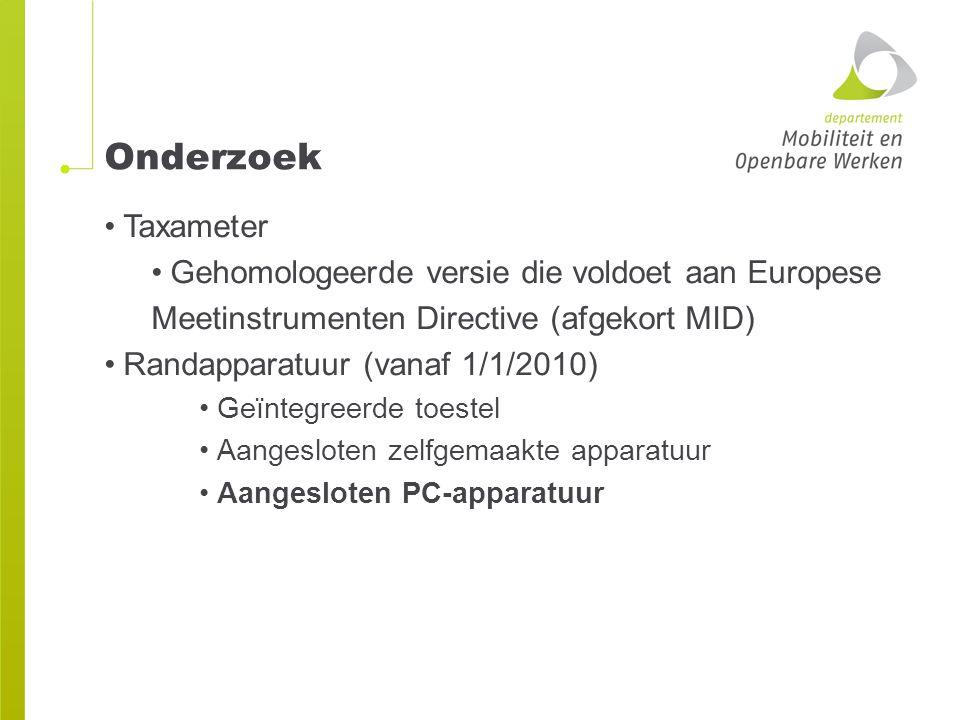 Onderzoek Taxameter Gehomologeerde versie die voldoet aan Europese Meetinstrumenten Directive (afgekort MID) Randapparatuur (vanaf 1/1/2010) Geïntegre
