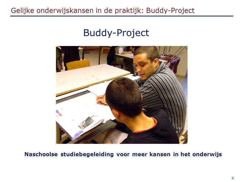 7 Buddy-Project: Doelstellingen Doorstroming naar en slaagkansen in het hoger onderwijs verbeteren voor kansarme leerlingen Watervalsysteem in S.O.