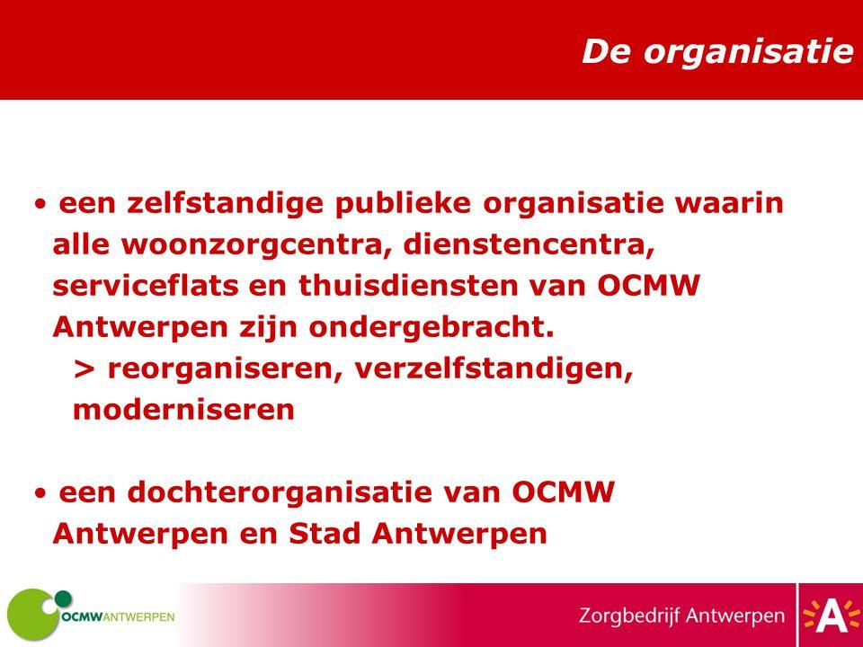 De organisatie een zelfstandige publieke organisatie waarin alle woonzorgcentra, dienstencentra, serviceflats en thuisdiensten van OCMW Antwerpen zijn ondergebracht.