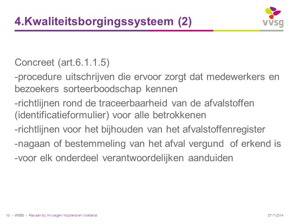 VVSG - 4.Kwaliteitsborgingssysteem (2) Concreet (art.6.1.1.5) -procedure uitschrijven die ervoor zorgt dat medewerkers en bezoekers sorteerboodschap k