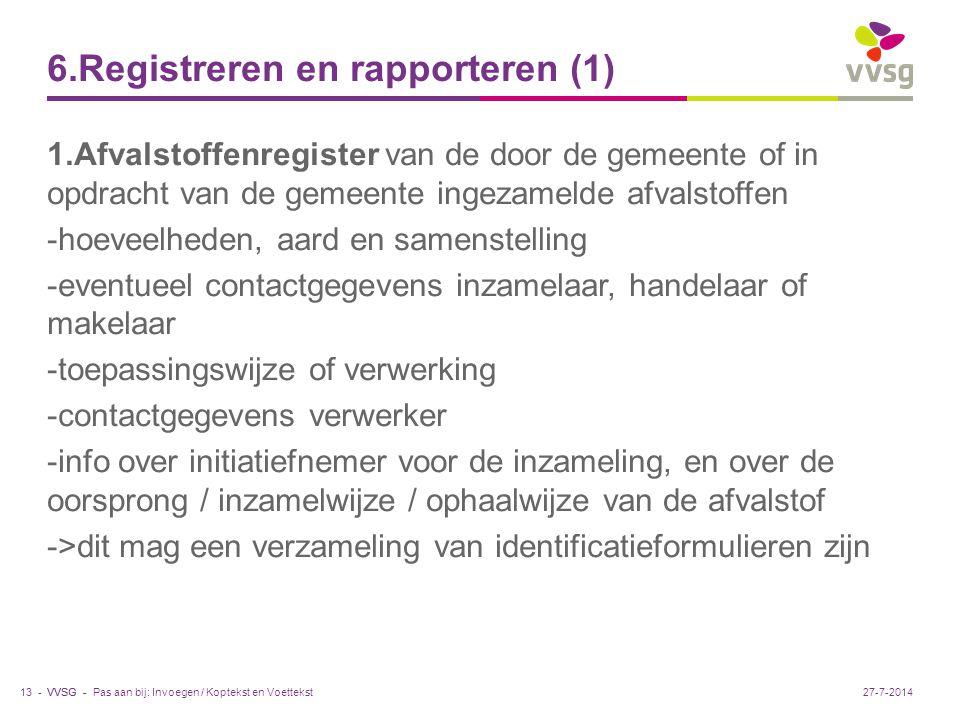 VVSG - 6.Registreren en rapporteren (1) 1.Afvalstoffenregister van de door de gemeente of in opdracht van de gemeente ingezamelde afvalstoffen -hoevee