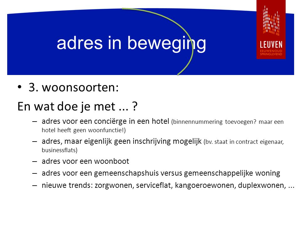 adres in beweging 3. woonsoorten: En wat doe je met... ? – adres voor een conciërge in een hotel (binnennummering toevoegen? maar een hotel heeft geen