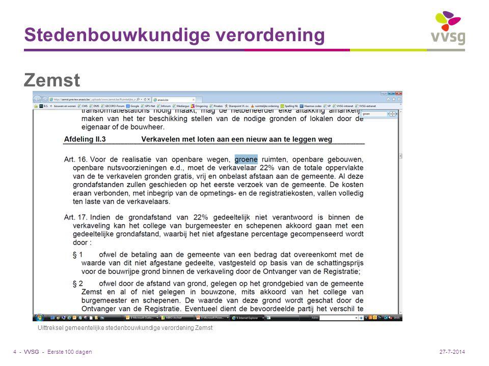 VVSG - Stedenbouwkundige verordening Zemst Eerste 100 dagen4 -27-7-2014 Uittreksel gemeentelijke stedenbouwkundige verordening Zemst