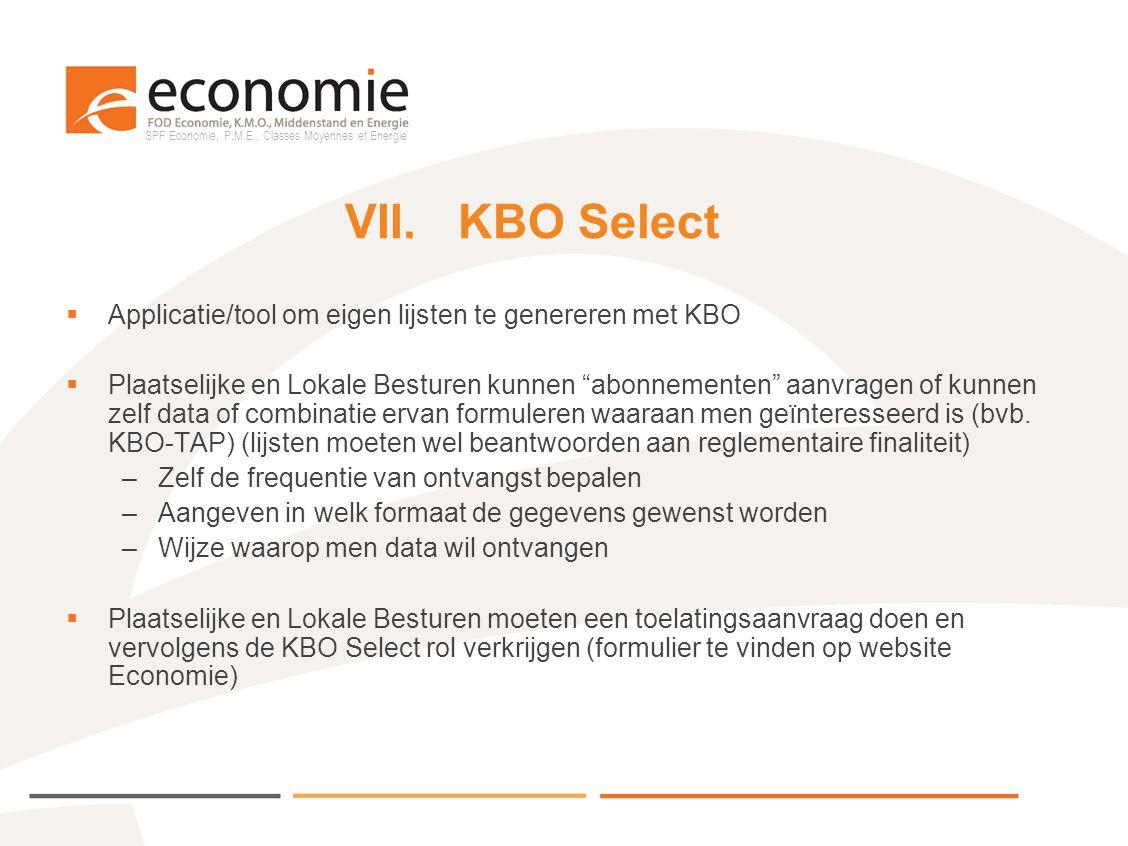 SPF Economie, P.M.E., Classes Moyennes et Energie VII.KBO Select  Applicatie/tool om eigen lijsten te genereren met KBO  Plaatselijke en Lokale Best