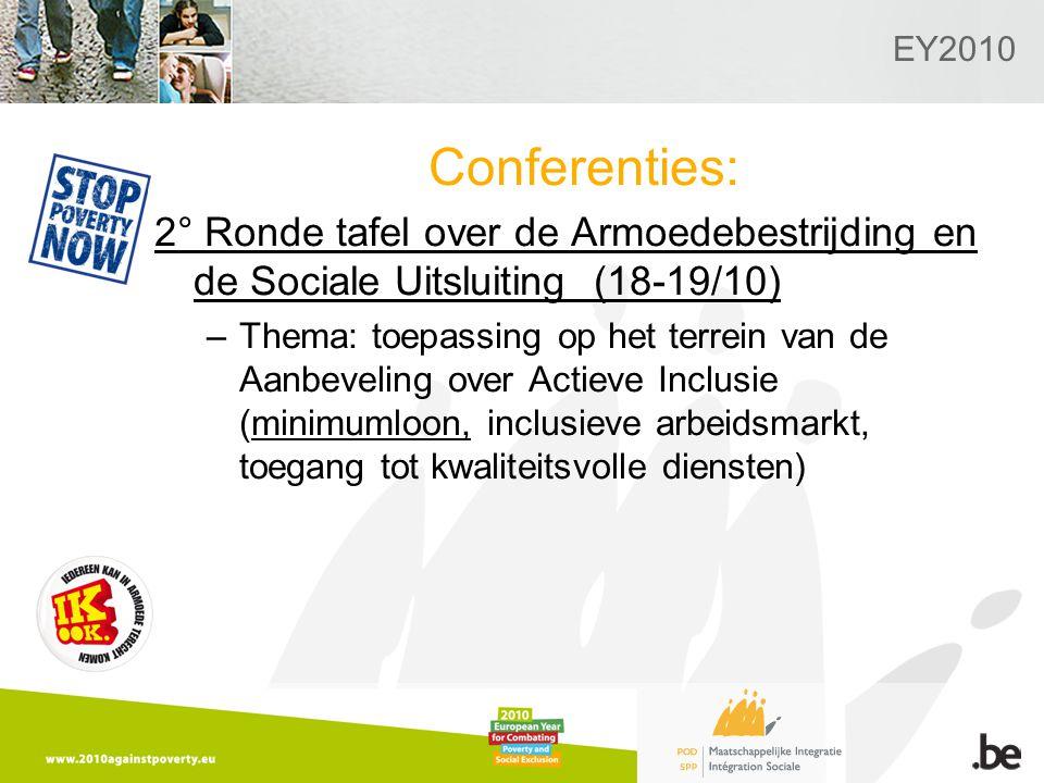EY2010 Conferenties: 2° Ronde tafel over de Armoedebestrijding en de Sociale Uitsluiting (18-19/10) –Thema: toepassing op het terrein van de Aanbeveling over Actieve Inclusie (minimumloon, inclusieve arbeidsmarkt, toegang tot kwaliteitsvolle diensten)