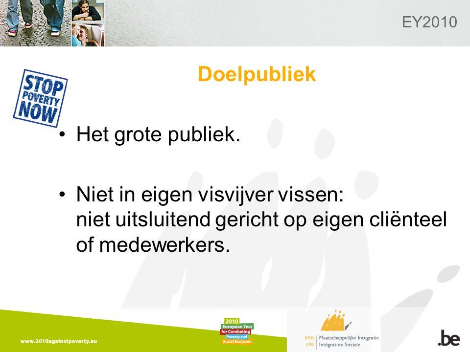 EY2010 Doelpubliek Het grote publiek.