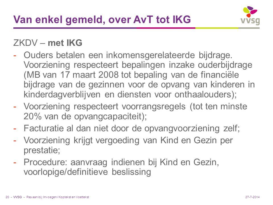 VVSG - Van enkel gemeld, over AvT tot IKG ZKDV – met IKG -Ouders betalen een inkomensgerelateerde bijdrage.