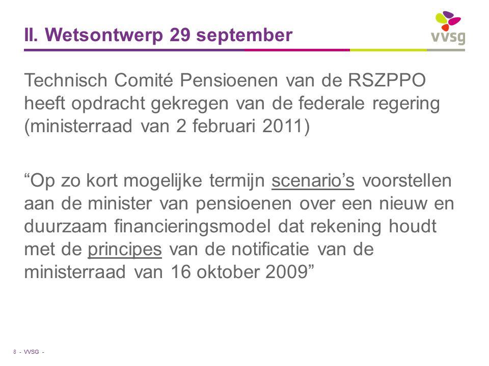 VVSG - II. Wetsontwerp 29 september Technisch Comité Pensioenen van de RSZPPO heeft opdracht gekregen van de federale regering (ministerraad van 2 feb