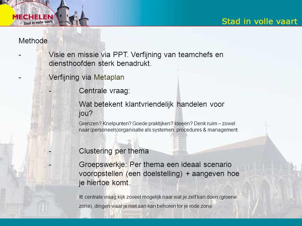 3. Beperkte metaplan met personeelsleden Doelstelling Mensen van de afdeling burgerzaken: - Krijgen de visie en missie van de stad Mechelen rond werke