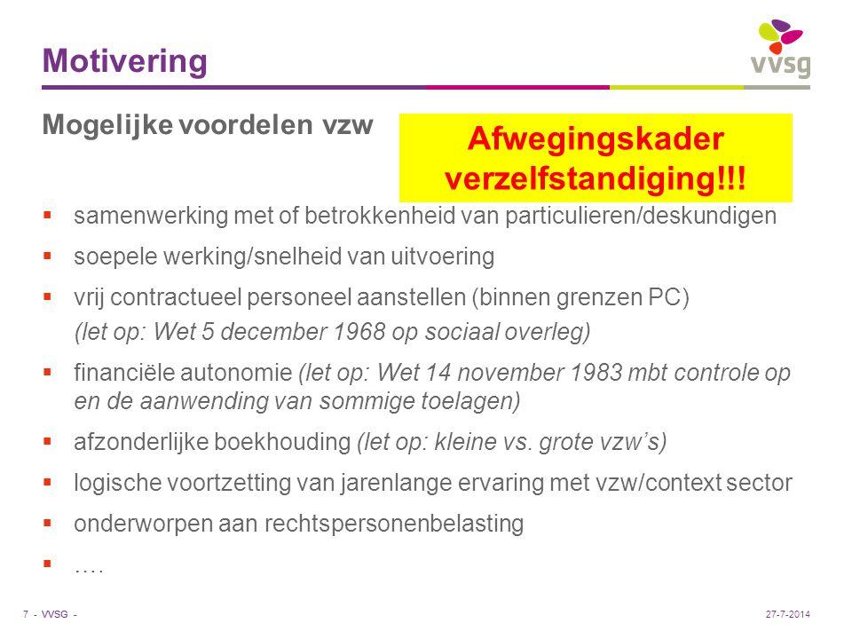 VVSG - Motivering Voorbeelden geslaagde omvorming/oprichting: Gent, Antwerpen, Kortrijk, Dendermonde, Roeselare, Poperinge, Olen  merendeel vrijetijdssector, maar ook onderwijs, energiebesparing, lokale economie, … Andere praktijk: - CC Muze Heusden-Zolder - vzw 850 jaar Essen - vzw Opbouwwerk Maasmechelen - vzw Energie Aalst i.k.v.