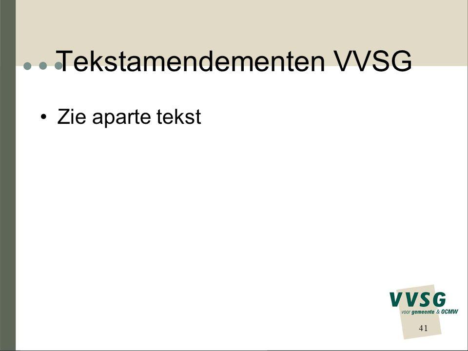 Tekstamendementen VVSG Zie aparte tekst 41