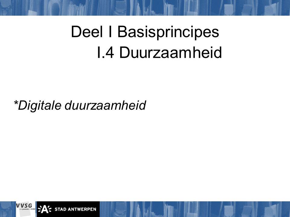 Deel I Basisprincipes I.4 Duurzaamheid *Digitale duurzaamheid