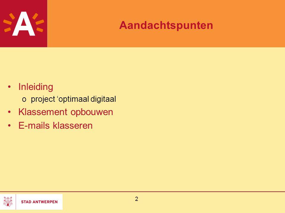 2 Aandachtspunten Inleiding oproject 'optimaal digitaal Klassement opbouwen E-mails klasseren