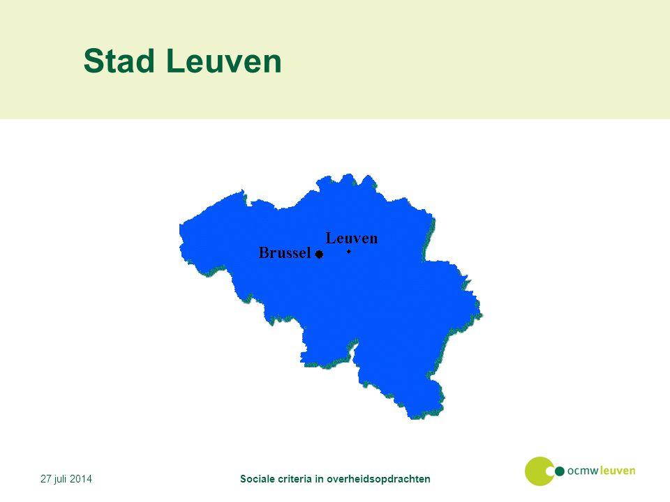 Stad Leuven 27 juli 2014Sociale criteria in overheidsopdrachten