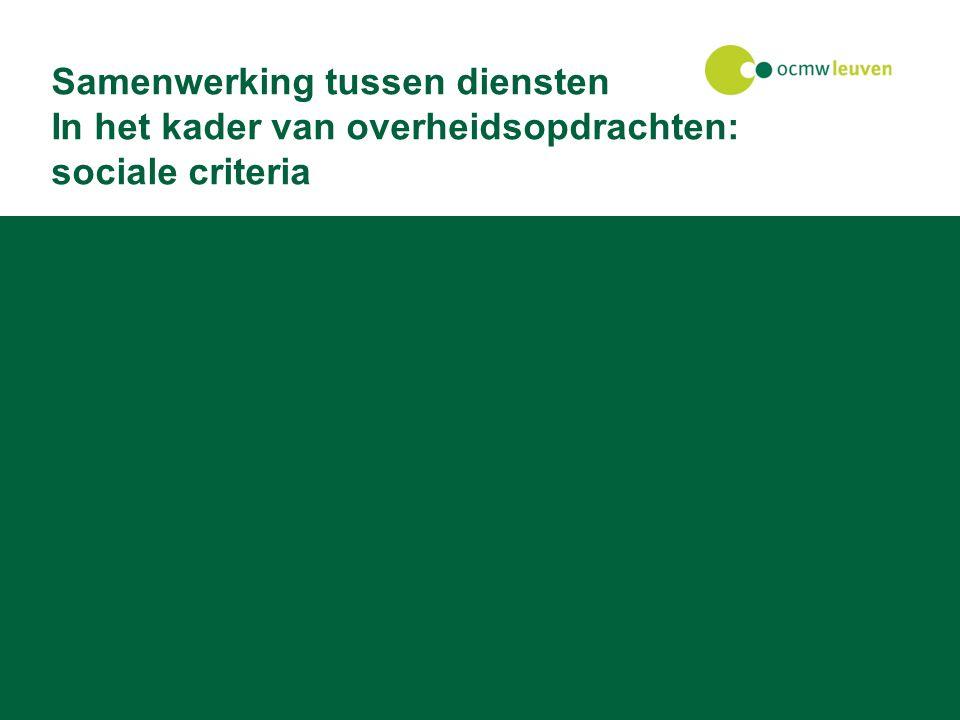 27 juli 2014Facilitaire dienst Samenwerking tussen diensten In het kader van overheidsopdrachten: sociale criteria