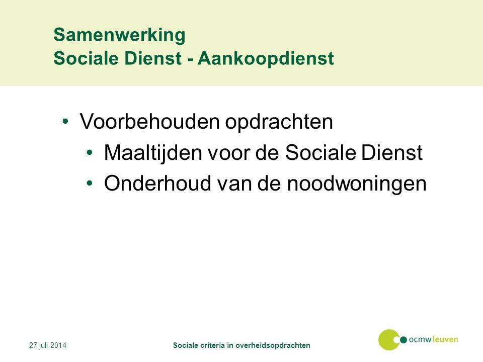 Voorbehouden opdrachten Maaltijden voor de Sociale Dienst Onderhoud van de noodwoningen 27 juli 2014Sociale criteria in overheidsopdrachten