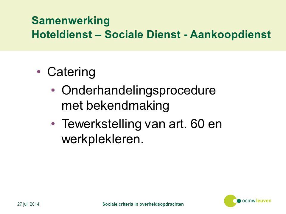 Samenwerking Hoteldienst – Sociale Dienst - Aankoopdienst Catering Onderhandelingsprocedure met bekendmaking Tewerkstelling van art.