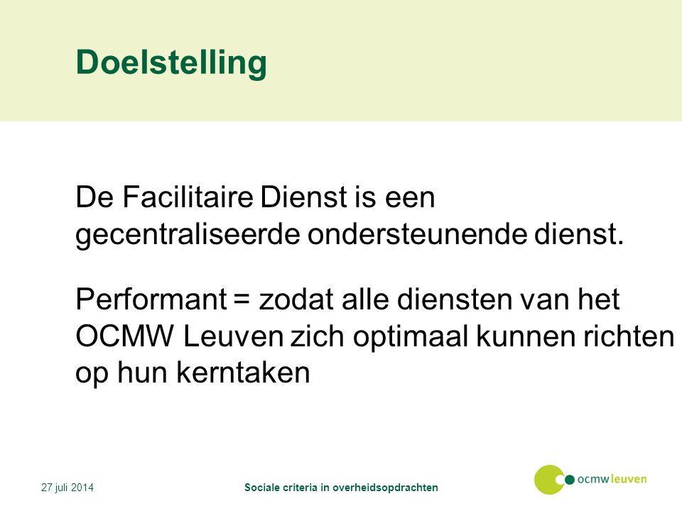 Doelstelling De Facilitaire Dienst is een gecentraliseerde ondersteunende dienst.