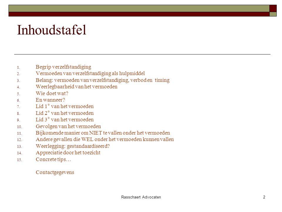 Rasschaert Advocaten2 Inhoudstafel 1. Begrip verzelfstandiging 2.