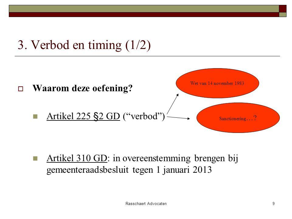 Rasschaert Advocaten9 3. Verbod en timing (1/2)  Waarom deze oefening.
