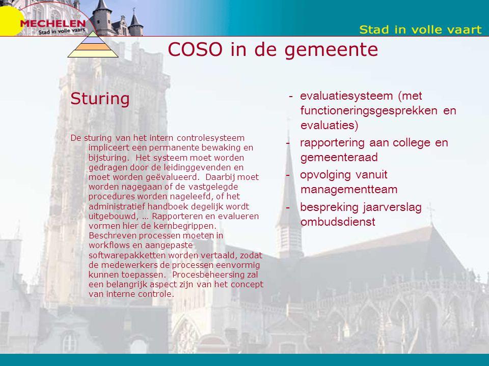 COSO in de gemeente Sturing De sturing van het intern controlesysteem impliceert een permanente bewaking en bijsturing.