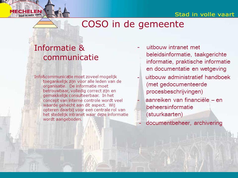 COSO in de gemeente Informatie & communicatie Info&communicatie moet zoveel mogelijk toegankelijk zijn voor alle leden van de organisatie.