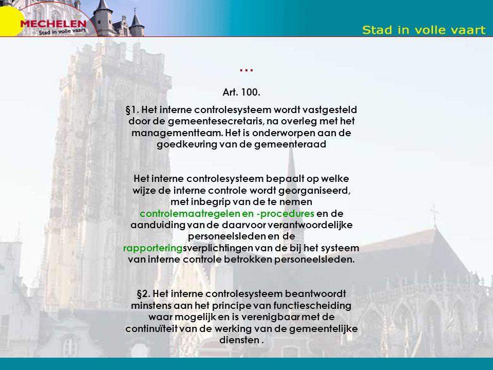 COSO in de gemeente Controle activiteiten Dit omvat alle procedures en regels die het management uitvaardigt om de doelstellingen te bereiken.
