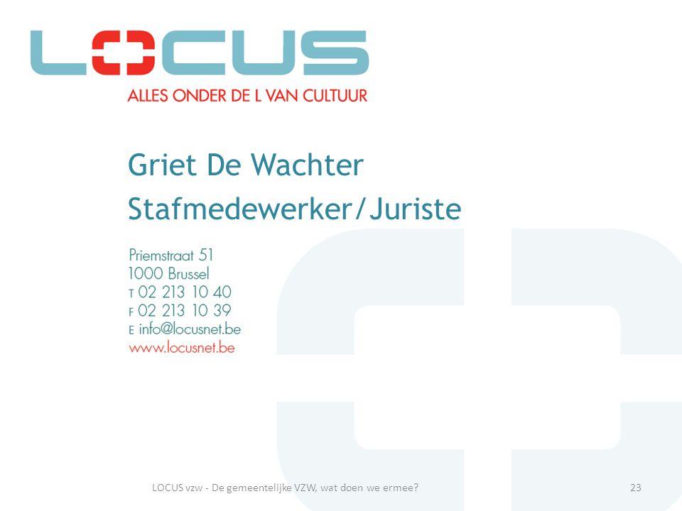 Griet De Wachter Stafmedewerker/Juriste 23LOCUS vzw - De gemeentelijke VZW, wat doen we ermee