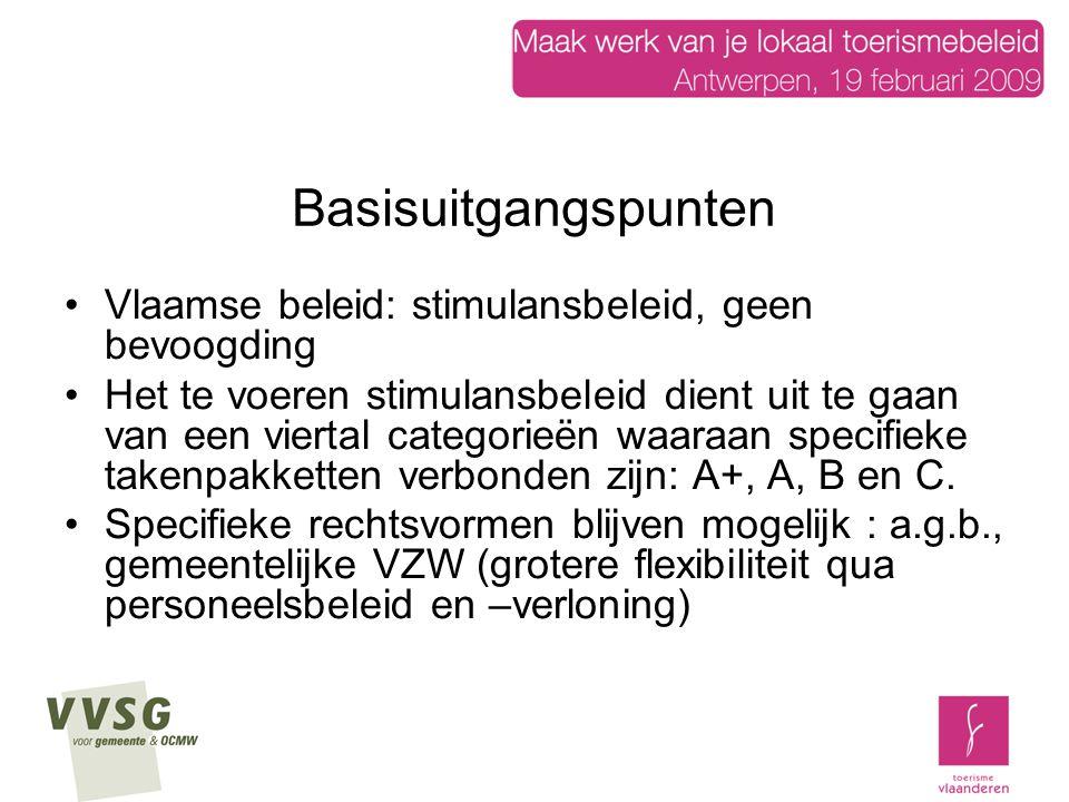 Basisuitgangspunten Vlaamse beleid: stimulansbeleid, geen bevoogding Het te voeren stimulansbeleid dient uit te gaan van een viertal categorieën waaraan specifieke takenpakketten verbonden zijn: A+, A, B en C.
