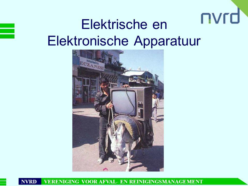 7 oktober 1999presentatie Maarten Goorhuis, beleidsmedewerker NVRD NVRD VERENIGING VOOR AFVAL- EN REINIGINGSMANAGEMENT Elektrische en Elektronische Apparatuur
