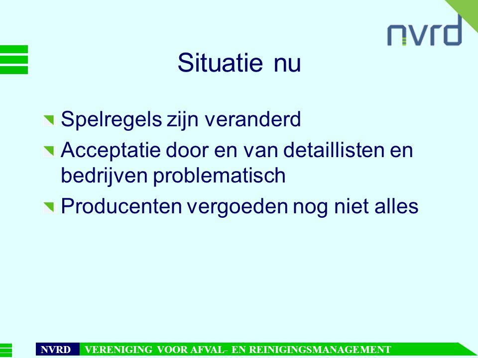 7 oktober 1999presentatie Maarten Goorhuis, beleidsmedewerker NVRD NVRD VERENIGING VOOR AFVAL- EN REINIGINGSMANAGEMENT Situatie nu Spelregels zijn veranderd Acceptatie door en van detaillisten en bedrijven problematisch Producenten vergoeden nog niet alles
