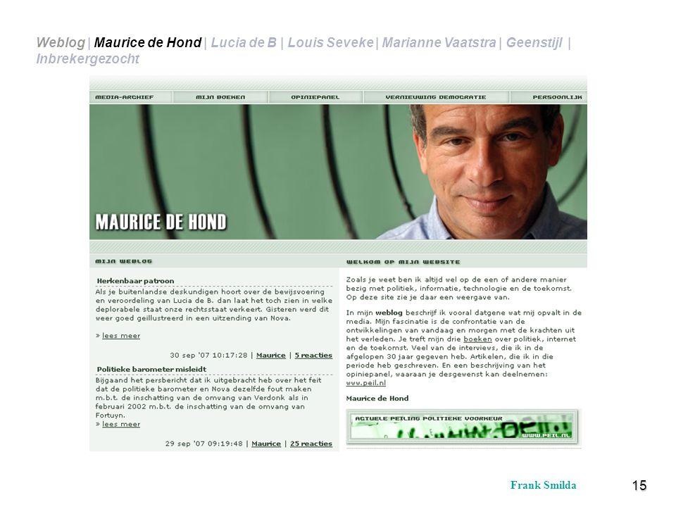 15 Frank Smilda Weblog | Maurice de Hond | Lucia de B | Louis Seveke | Marianne Vaatstra | Geenstijl | Inbrekergezocht