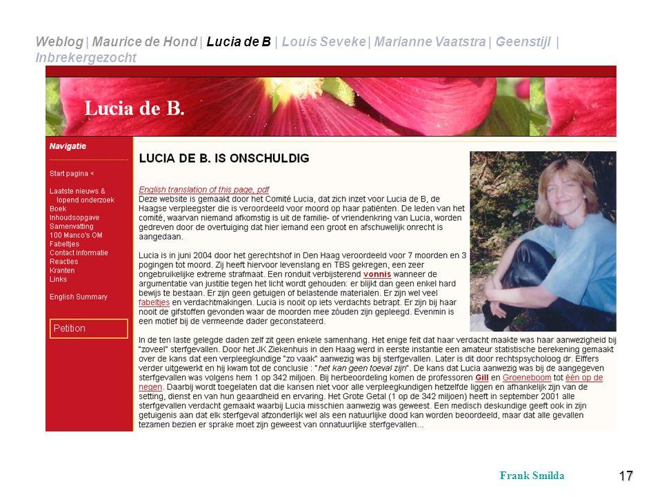 17 Frank Smilda Weblog | Maurice de Hond | Lucia de B | Louis Seveke | Marianne Vaatstra | Geenstijl | Inbrekergezocht