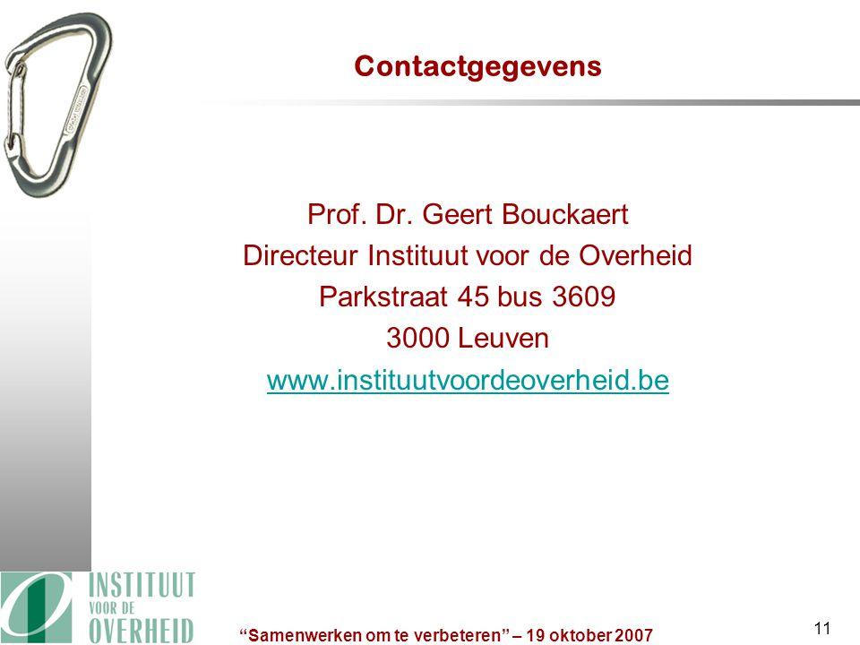 Samenwerken om te verbeteren – 19 oktober 2007 11 Contactgegevens Prof.