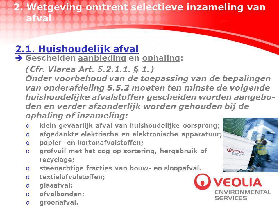 2.Wetgeving omtrent selectieve inzameling van afval  Gescheiden aanbieding en ophaling: (Cfr.