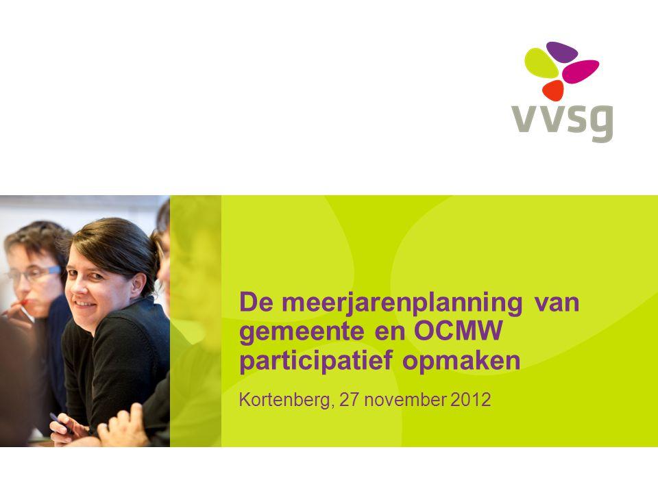 De meerjarenplanning van gemeente en OCMW participatief opmaken Kortenberg, 27 november 2012