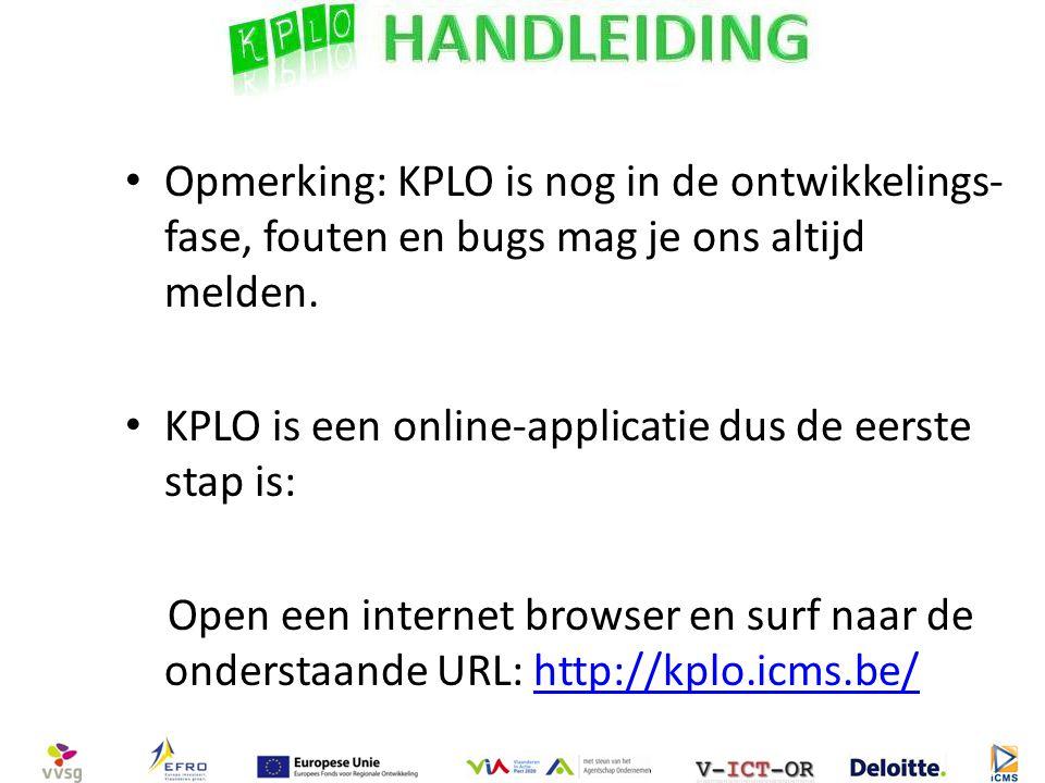 Opmerking: KPLO is nog in de ontwikkelings- fase, fouten en bugs mag je ons altijd melden.