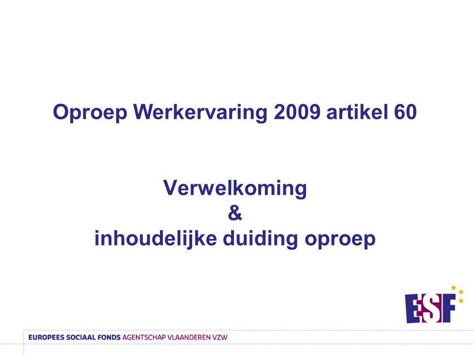 Oproep Werkervaring 2009 artikel 60 Verwelkoming & inhoudelijke duiding oproep
