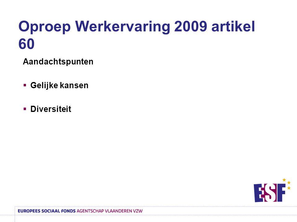 Oproep Werkervaring 2009 artikel 60 Aandachtspunten  Gelijke kansen  Diversiteit