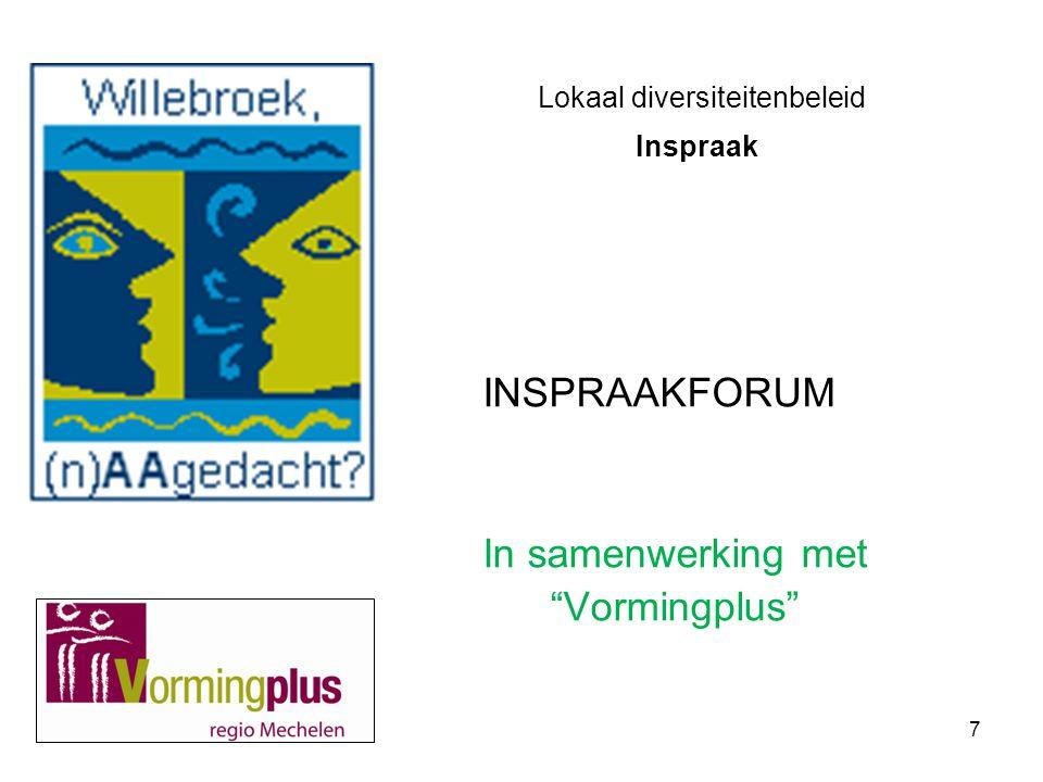 """7 Lokaal diversiteitenbeleid Inspraak INSPRAAKFORUM In samenwerking met """"Vormingplus"""""""