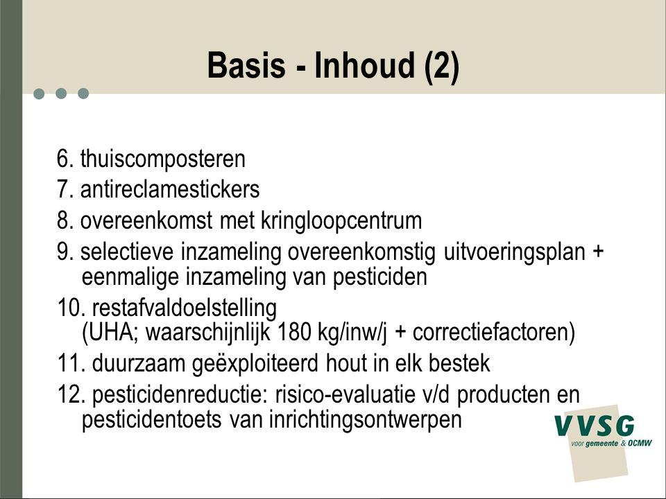 Basis - Inhoud (2) 6. thuiscomposteren 7. antireclamestickers 8.