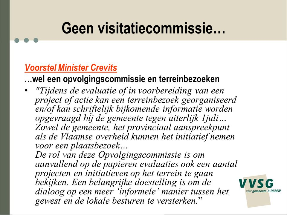 Geen visitatiecommissie… Voorstel Minister Crevits …wel een opvolgingscommissie en terreinbezoeken